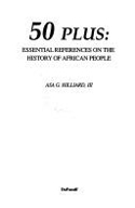 50 Plus, Essential References on the History of African People