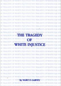 The Tragedy Of White Injustice