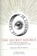 The Secret Source: The Law of Attraction is One of Seven Ancient