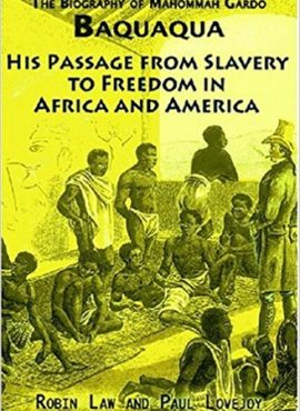 Biography of Mahommah Gardo Baquaqua:his passage from slavery