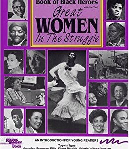 Book of Black Heroes: Great Women in the Struggle