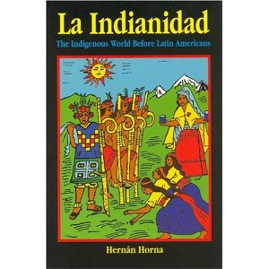 La Indianidad: The indigenous World Before Latin Americans